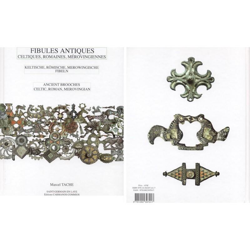 Fibules antiques Celtiques Romaines et Mérovingiennes