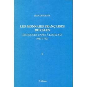 Les Monnaies Françaises Royales de Hugues Capet à Louis XVI Tome II