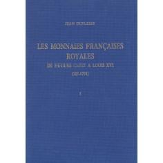 Les Monnaies Françaises Royales de Hugues Capet à Louis XVI tome I